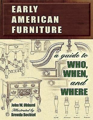 Early American Furniture: A Guide to Who, When, and Where Obbard, John W. Paper