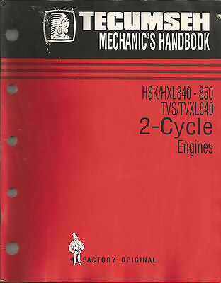 Tecumseh Hsk/Hxl840-850 Tvs/Tvxl840 2-Cycle Engines Mechanics Handbook