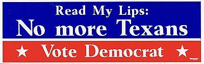 ANTI GEORGE BUSH TEXAS Bumper Sticker PRESIDENT Read My Lips No More Texans