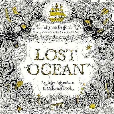 Lost Ocean: An Inky Adventure and Coloring Book for Adults Johanna Basford