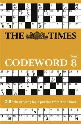 The Times Codeword 8: 200 cracking logic puzzles by The Times Mind Games...