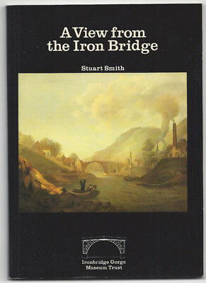 IRONBRIDGE Shropshire A View From the Iron Bridge Soft cover Book 1979 72 Pages