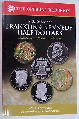 WHITMAN -A GUIDE BOOK OF FRANKLIN & KENNEDY HALF DOLLARS by RICK TOMASKA