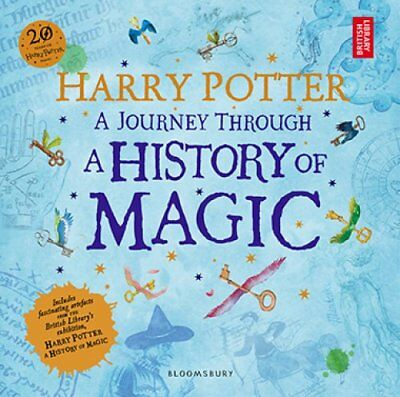 Harry Potter - A Journey Through A History of Magic by British Library...