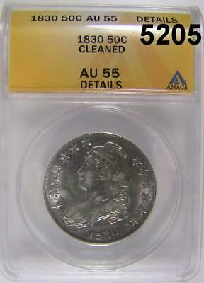 1830 Capped Bust Half Dollar Anacs Certified Au 55 Cleaned #5205