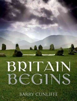 Britain Begins by Sir Barry Cunliffe 9780199679454 (Paperback, 2013)