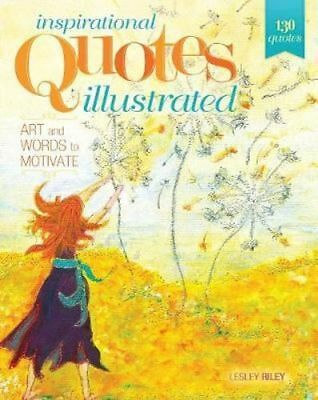 NEW Inspirational Quotes Illustrated By Lesley Riley Paperback Free Shipping