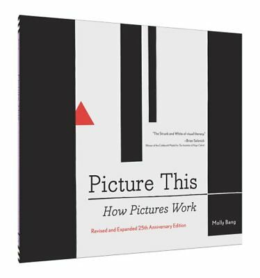 Picture This 25th Anniversary Edition How Pictures Work 9781452135151