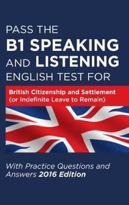 Pass the B1 Speaking and Listening English Test for British Cit... 9781910662267