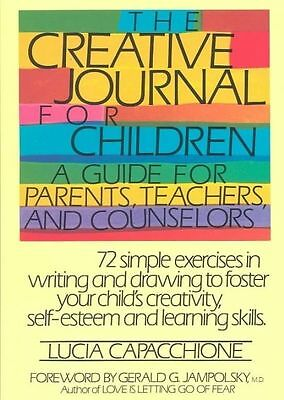 The Creative Journal for Children: A Guide for Parents, Teachers, and...