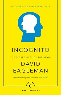 Incognito: The Secret Lives of The Brain (Canons) By David Eagleman