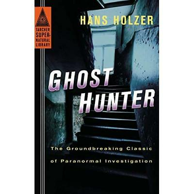 Ghost Hunter: The Groundbreaking Classic of Paranormal  - Paperback NEW Hans Hol