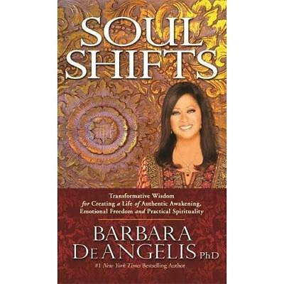 Soul Shifts: Transformative Wisdom for Creating a Life  - Paperback NEW PhD, Bar