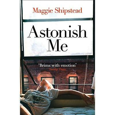 Astonish Me - Paperback NEW Maggie Shipstea 2015-03-02