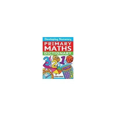Developing Numeracy: Primary Maths Dictionary Key Stage - Paperback NEW Turner,