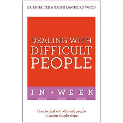 Dealing With Difficult People In A Week: How To Deal Wi - Paperback NEW Naomi La