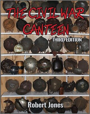 Just Released! The Civil War Canteen - Third  Edition, By R. Jones, Signed Color