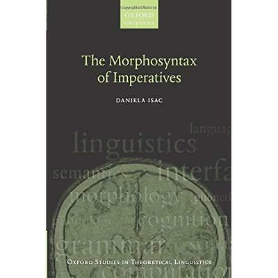 The Morphosyntax of Imperatives (Oxford Studies in Theo - Paperback NEW Daniela