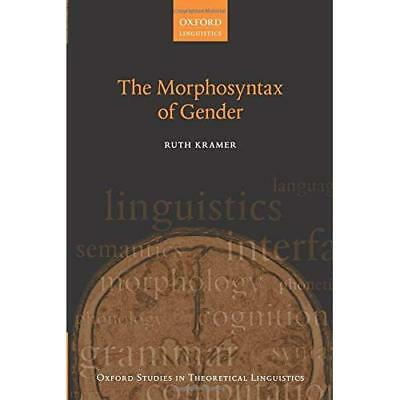 The Morphosyntax of Gender (Oxford Studies in Theoretic - Paperback NEW Ruth Kra