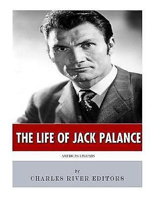 American Legends: The Life of Jack Palance by Charles River Editors...