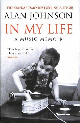 In My Life A Music Memoir by Alan Johnson 9780593079539 (Hardback, 2018)