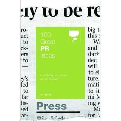 100 Great Pr Ideas (100 Great Ideas): From leading comp - Paperback NEW Blythe,