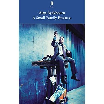 A Small Family Business - Paperback NEW Alan Ayckbourn( 2014-04-17