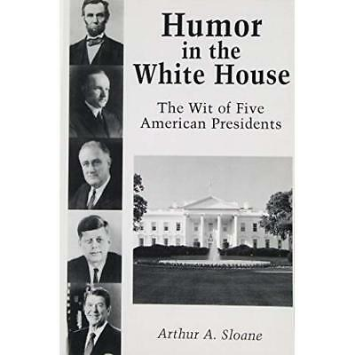 Humor in the White House - Paperback NEW Arthur A. Sloan 2001-09-30