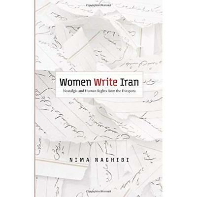 Women Write Iran: Nostalgia and Human Rights from the D - Paperback NEW Nima Nag