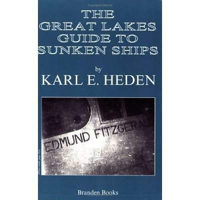 The Great Lakes Guide to Sunken Ships - Paperback NEW Heden, Karl E. 1993-01-01