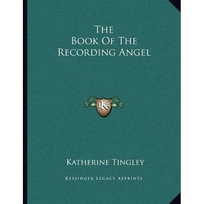 The Book of the Recording Angel - Paperback NEW Katherine Tingl 10 Sept. 2010