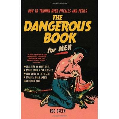 The Dangerous Book for Men: How to Triumph Over Pitfall - Paperback NEW Rod Gree