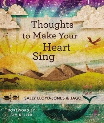 Thoughts to Make Your Heart Sing by Sally Lloyd-Jones 9780310721635