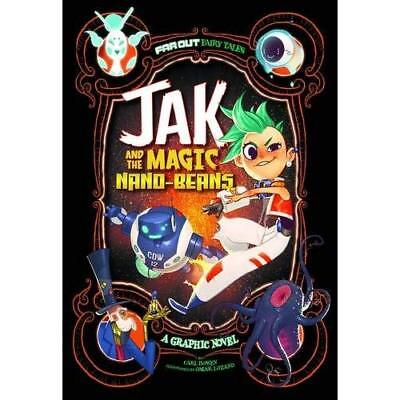 Jak and the Magic Nano-beans: A Graphic Novel (Far Out  - Paperback NEW Carl Bow