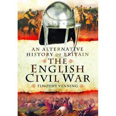 An Alternative History of Britain: The English Civil Wa - Hardcover NEW Timothy