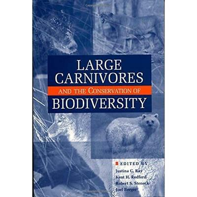Large Carnivores: and the Conservation of Biodiversity - Paperback NEW Ray, Just