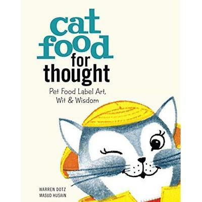 Cat Food for Thought: Pet Food Label Art, Wit, and Wisd - Hardcover NEW Warren D