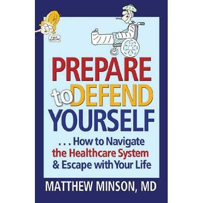 Prepare to Defend Yourself ... How to Navigate the Heal - Paperback NEW Matthew