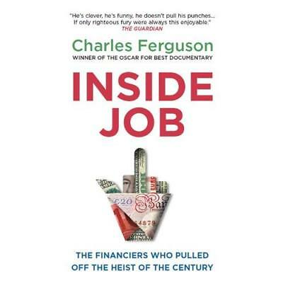 Inside Job: The Financiers Who Pulled Off the Heist of  - Paperback NEW Charles
