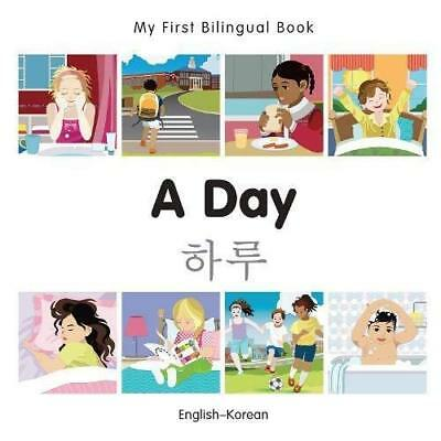 My First Bilingual Book - A Day - Korean-English - Board book NEW Milet (Author)