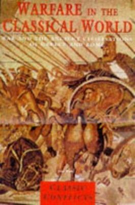 Warfare in the Classical World: War and the Ancient Civilisations of Greece and