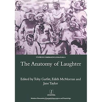 The Anatomy of Laughter (Legenda Studies in Comparative - Hardcover NEW Toby Gar