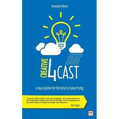 Creative 4Cast: A New Solution for the Future of Advert - Hardcover NEW Nenna, E