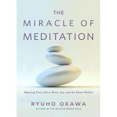 The Miracle of Meditation: Opening Your Life to Peace,  - Paperback NEW Ryuho Ok