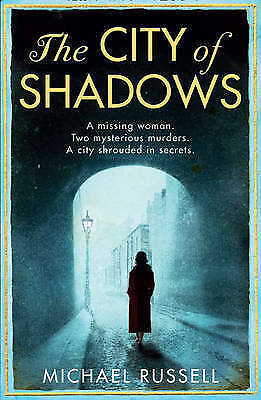"""""""AS NEW"""" Russell, Michael, The City of Shadows (Stefan Gillespie 1), Paperback B"""