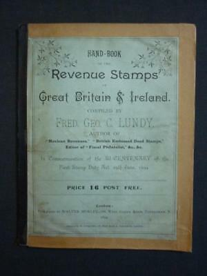 HAND BOOK OF THE REVENUE STAMPS OF GREAT BRITAIN & IRELAND by FRED GEO C LUNDY