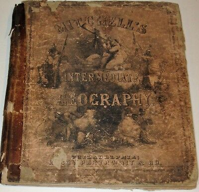 Antique 1857 Mitchell's Intermediate Gegraphy School Book W Lots Of Maps