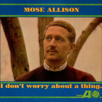 Mose Allison - I Don't Worry About A Thing (Vinyl LP - 1962 - US - Original)