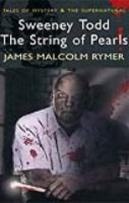 Sweeney Todd: The String of Pearls by James Malcolm Rymer 9781840226324