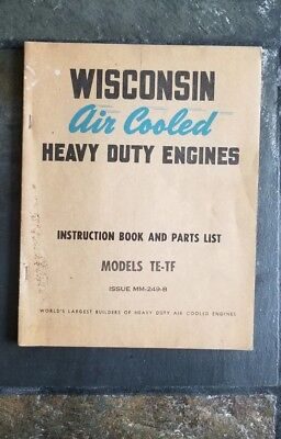 Wisconsin Air Cooled Heavy Duty Engines Instruction Book and Parts Models TE-TF